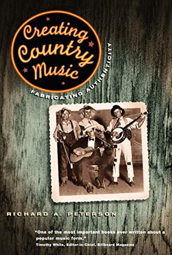 9780226662855: Creating Country Music: Fabricating Authenticity
