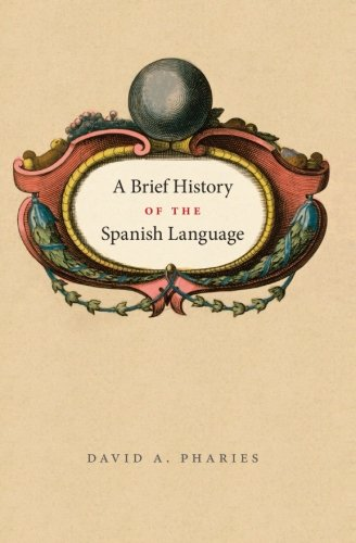 9780226666839: A Brief History of the Spanish Language