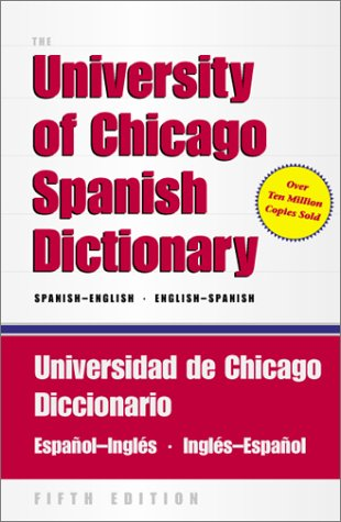 9780226666884: The University of Chicago Spanish Dictionary: Spanish-English, English-Spanish