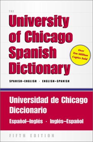 9780226666884: The University of Chicago Spanish Dictionary, Fifth Edition, Spanish-English, English-Spanish: Universidad de Chicago Diccionario Español-Inglés, Inglés-Español (English and Spanish Edition)
