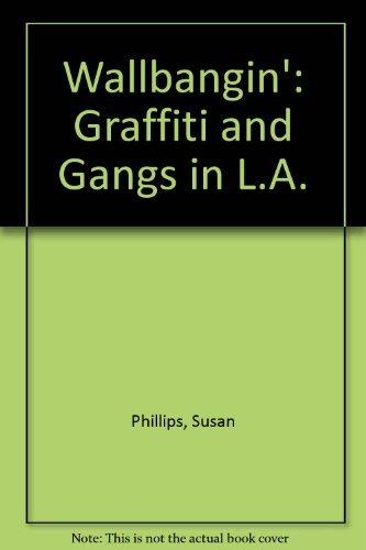 9780226667713: Wallbangin': Graffiti and Gangs in L.A.