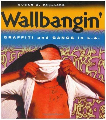 9780226667720: Wallbangin': Graffiti and Gangs in L.A.