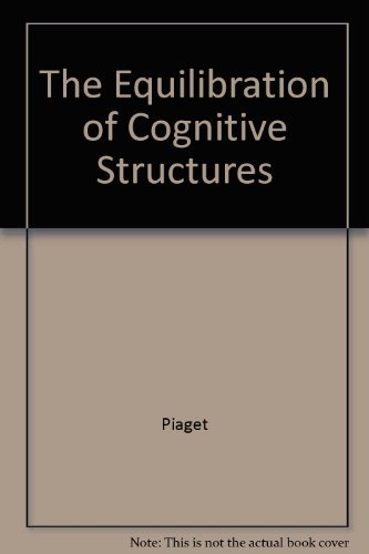 Equilibration of Cognitive Structures: The Central Problem of Intellectual Development