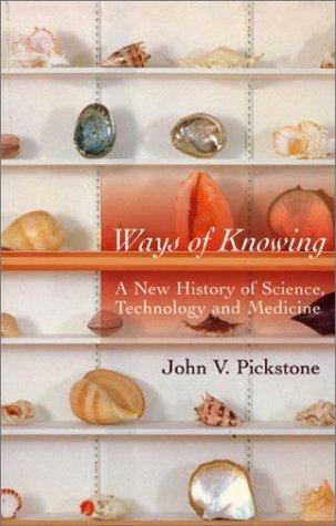 9780226667942: Ways of Knowing: A New History of Science, Technology and Medicine