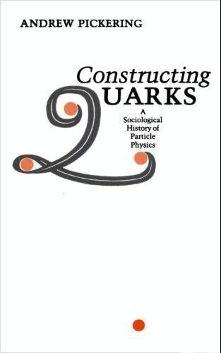 9780226667980: Constructing Quarks: A Sociological History of Particle Physics