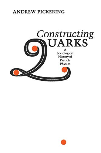 9780226667997: Constructing Quarks: A Sociological History of Particle Physics