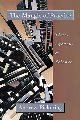 9780226668031: The Mangle of Practice: Time, Agency, and Science