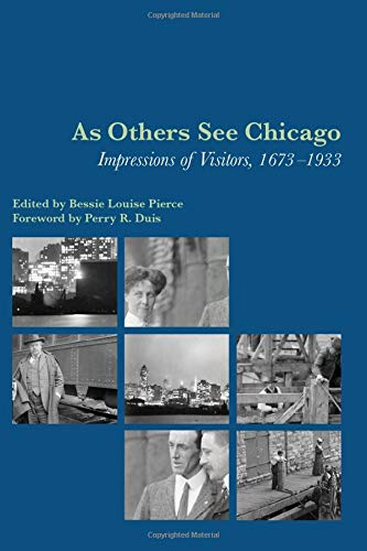 9780226668215: As Others See Chicago: Impressions of Visitors, 1673-1933