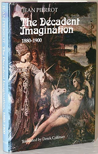 9780226668222: The Decadent Imagination: 1880-1900 (English and French Edition)