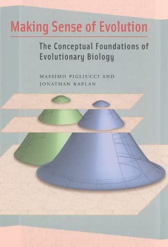 9780226668369: Making Sense of Evolution: The Conceptual Foundations of Evolutionary Biology