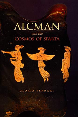 9780226668673: Alcman and the Cosmos of Sparta