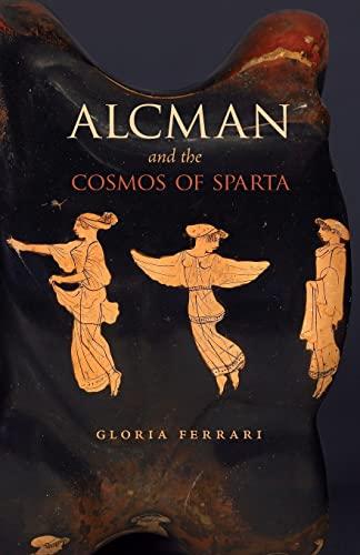 9780226668680: Alcman and the Cosmos of Sparta