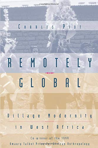 9780226669694: Remotely Global: Village Modernity in West Africa