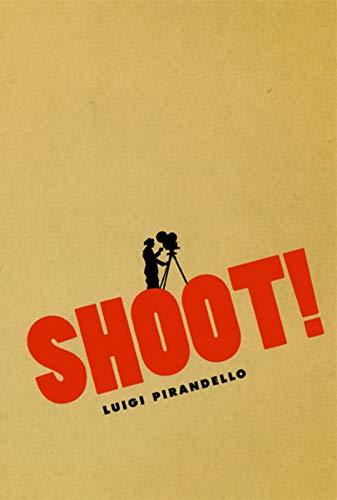 9780226669816: Shoot!: The Notebooks of Serafino Gubbio, Cinematograph Operator (Cinema and Modernity)