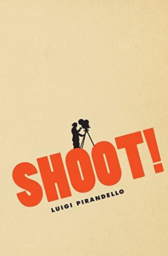 9780226669823: Shoot!: The Notebooks of Serafino Gubbio, Cinematograph Operator (Cinema and Modernity)