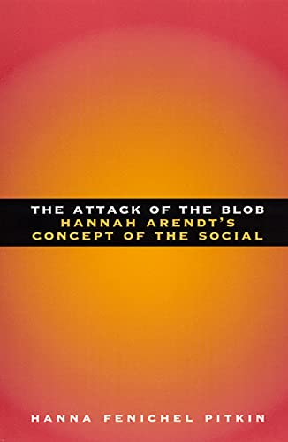 9780226669908: The Attack of the Blob: Hannah Arendt's Concept of the Social
