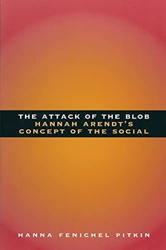9780226669915: The Attack of the Blob: Hannah Arendt's Concept of the Social