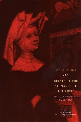 Debate of the Romance of the Rose (The Other Voice in Early Modern Europe) (0226670120) by Pizan, Christine de
