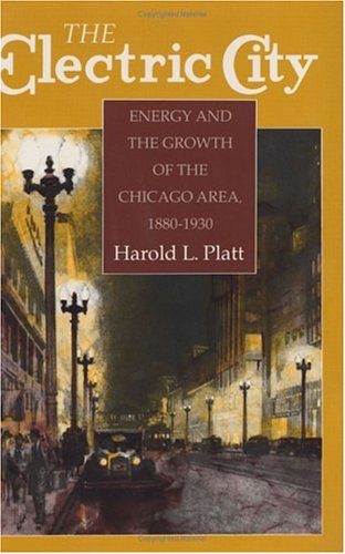 9780226670751: The Electric City: Energy and the Growth of the Chicago Area, 1880-1930
