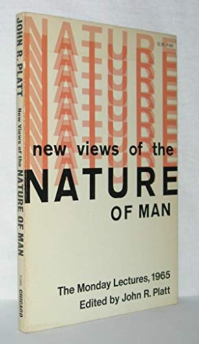 New Views Of The Nature Of Man.: Platt, John R.