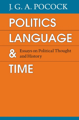 politics language and time essays on political thought and history  politics language and time essays on political pocock j g
