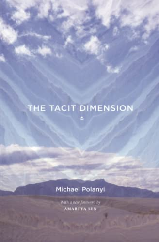 The Tacit Dimension: Polanyi, Michael