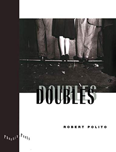 Doubles (Phoenix Poets) (0226673383) by Robert Polito