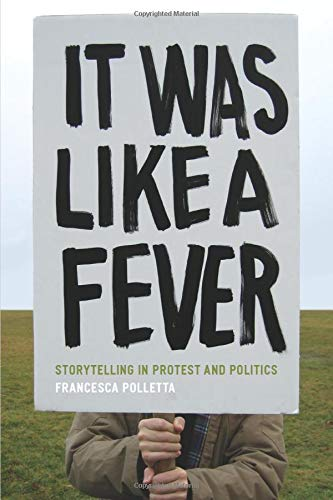 9780226673769: It Was Like a Fever: Storytelling in Protest and Politics