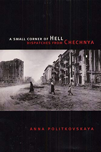 9780226674322: A Small Corner of Hell: Dispatches from Chechnya