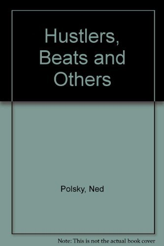 Hustlers, Beats, and Others: Polsky, Ned