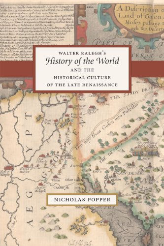Walter Ralegh's History of the World and the Historical Culture of the Late Renaissance: ...