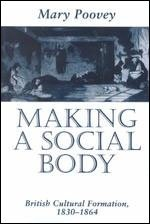 9780226675237: Making a Social Body: British Cultural Formation, 1830-1864
