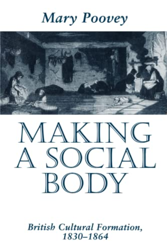 9780226675244: Making a Social Body: British Cultural Formation, 1830-1864