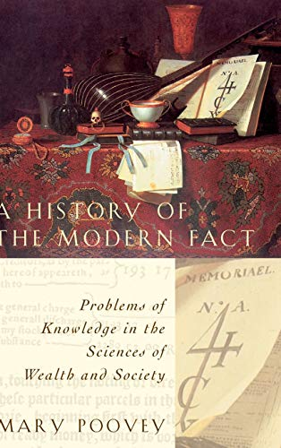 9780226675251: A History of the Modern Fact: Problems of Knowledge in the Sciences of Wealth and Society
