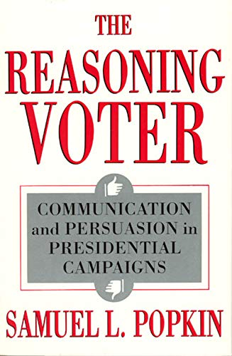 9780226675442: The Reasoning Voter: Communication and Persuasion in Presidential Campaigns