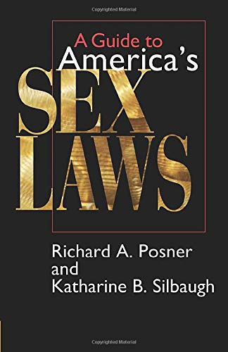 A Guide to America's Sex Laws: Richard A. Posner,