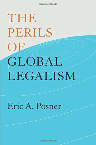 9780226675756: The Perils of Global Legalism