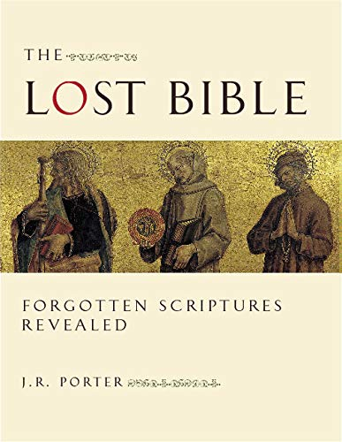 Lost Bible Forgotten Scriptures Revealed