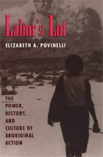 9780226676739: Labor's Lot: The Power, History, and Culture of Aboriginal Action