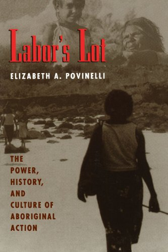 9780226676746: Labor's Lot: The Power, History, and Culture of Aboriginal Action