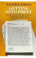 9780226677040: Getting into Print: The Decision-Making Process in Scholarly Publishing