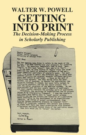 9780226677057: Getting into Print: The Decision-Making Process in Scholarly Publishing