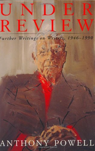 Under Review: Further Writings on Writers, 1946-1990 (9780226677125) by Anthony Powell