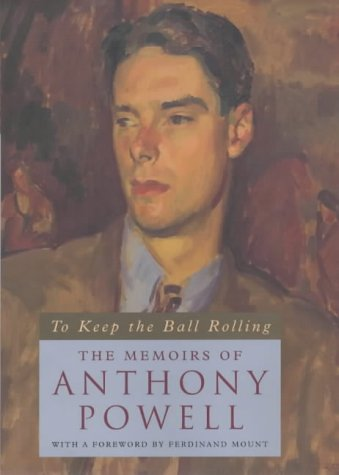 9780226677217: To Keep the Ball Rolling: The Memoirs of Anthony Powell