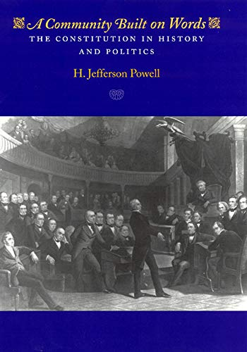 9780226677231: A Community Built on Words: The Constitution in History and Politics