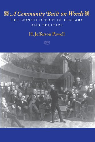 9780226677248: A Community Built on Words: The Constitution in History and Politics