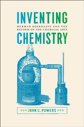 9780226677606: Inventing Chemistry: Herman Boerhaave and the Reform of the Chemical Arts (Synthesis)