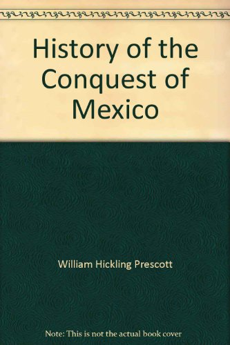 9780226680002: History of the Conquest of Mexico (Classic American Historians)