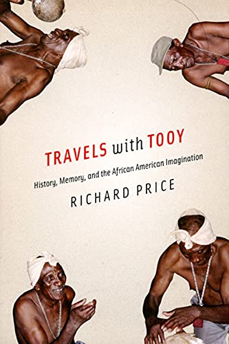 9780226680583: Travels with Tooy: History, Memory, and the African American Imagination