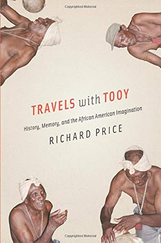 9780226680590: Travels with Tooy: History, Memory, and the African American Imagination